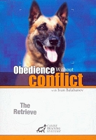 Obedience Without Conflict with Ivan Balabanov Video 3 - The Retrieve